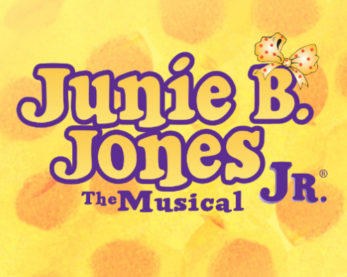 Junie B. Jones, The Musical Jr.- November 14th & 15th